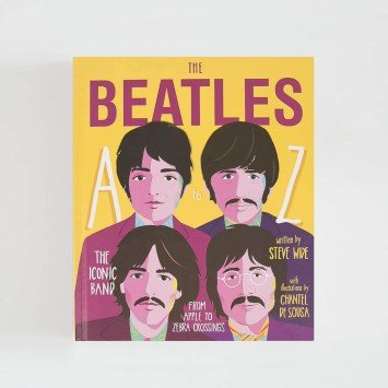 The Beatles A to Z · The Iconic Band (Smith Street Books)