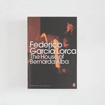 The House of Bernarda Alba and Other Plays · Federico García Lorca (Penguin Modern Classics)