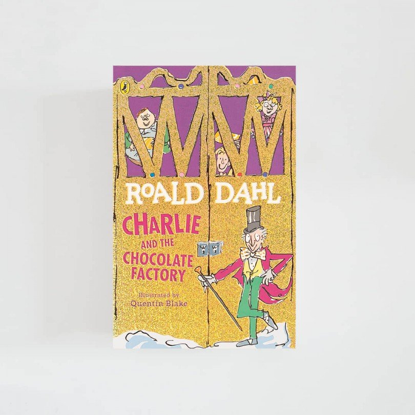 Charlie and the Chocolate Factory · Roald Dahl
