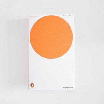 A Clockwork Orange · Anthony Burgess (Penguin Classics)